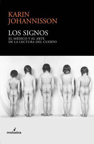SIGNOS, LOS -EL MEDICO Y EL ARTE DE LA LECTURA DEL CUERPO
