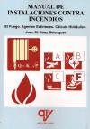 MANUAL DE INSTALACIONES CONTRA INCENDIOS. EL FUEGO. AGENTES ...