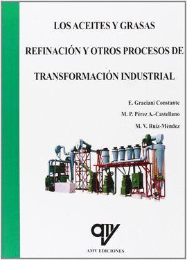 LOS ACEITES Y GRASAS REFINACION Y OTROS PROCESOS DE TRANSFORMACION INDUSTRIAL
