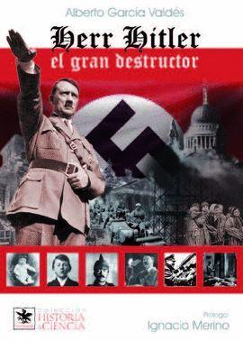 HERR HITLER. EL GRAN DESTRUCTOR