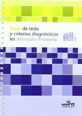 GUIA DE TESTS Y CRITERIOS DIAGNOSTICOS EN ATENCION PRIMARIA