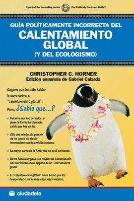 GUIA POLITICAMENTE INCORRECTA DEL CALENTAMIENTO GLOBAL (Y DEL...