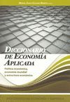 DICCIONARIO DE ECONOMIA APLICADA. POLITICA ECONOMICA, ECONOMIA...