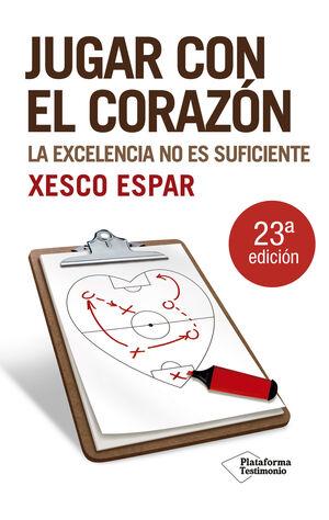 JUGAR CON EL CORAZON. LA EXCELENCIA NO ES SUFICIENTE