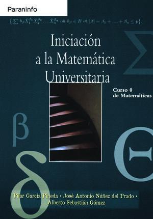 INICIACION A LA MATEMATICA UNIVERSITARIA. CURSO 0 DE MATEMATICAS