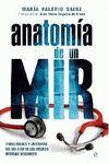 ANATOMIA DE UN MIR. TRIBULACIONES Y ANECDOTAS DEL DIA A DIA DE...