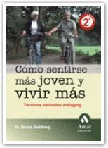 COMO SENTIRSE MAS JOVEN Y VIVIR MAS. TECNICAS NATURALES ANTIAGING