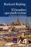 EL HOMBRE QUE PUDO REINAR Y OTROS RELATOS - C.P/71