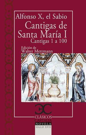CANTIGAS DE SANTA MARIA I. CANTIGAS DE LA 1 A LA 100