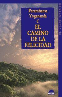 CAMINO DE LA FELICIDAD , EL.