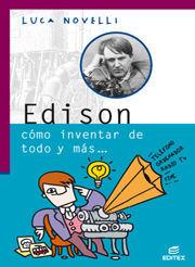 EDISON. COMO INVENTAR DE TODO Y MAS...