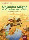 ALEJANDRO MAGNO Y LOS CONFINES DEL MUNDO -VIDAS SINGULARES DE LA