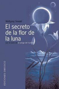SECRETO DE LA FLOR DE LA LUNA, EL
