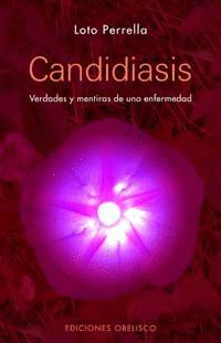 CANDIASIS. VERDADES Y MENTIRAS DE UNA ENFERMEDAD