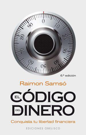 CODIGO DEL DINERO, EL. CONQUISTA TU LIBERTAD FINANCIERA