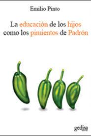 EDUCACION DE LOS HIJOS COMO LOS PIMIENTOS DE PADRON, LA