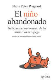 NIÑO ABANDONADO, EL. GUIA PARA EL TRATAMIENTO DE LOS TRASTORNOS..