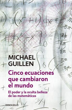 CINCO ECUACIONES QUE CAMBIARON EL MUNDO