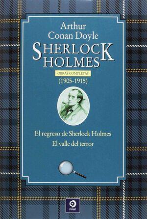 SHERLOCK HOLMES 1905-1915. OBRAS COMPLETAS: EL REGRESO DE SHERLOCK HOLMES/ EL VALLE DEL TERROR