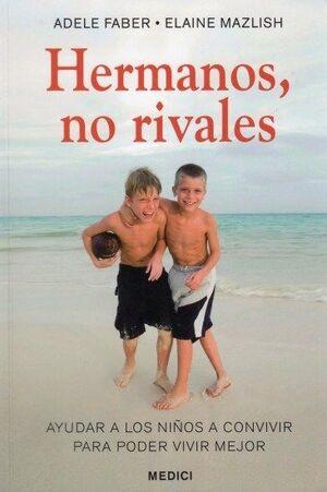 HERMANOS, NO RIVALES. AYUDAR A LOS NIÑOS A CONVIVIR...
