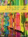 COLORES DE LA ARQUITECTURA, LOS. EL CRISTAL COLOREADO EN LOS...