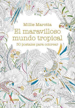 EL MARAVILLOSO MUNDO TROPICAL. 30 POSTALES PARA COLOREAR