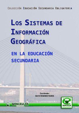 SISTEMAS DE INFORMACION GEOGRAFICA EN LA EDUCACION SECUNDARIA
