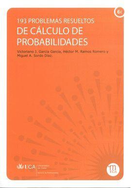 *** CÁLCULO DE PROBABILIDADES:193 PROBLEMAS RESUELTOS