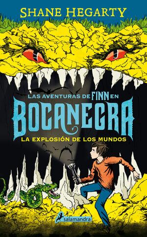 LA EXPLOSIÓN DE LOS MUNDOS. LAS AVENTURAS DE FINN EN BOCANEGRA II