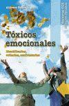 TOXICOS EMOCIONALES. IDENTIFICARLOS, EVITARLOS, CONFRONTARLOS