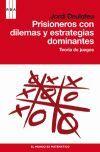 PRISIONEROS CON DILEMAS Y ESTRATEGIAS DOMINANTES. TEORIA...