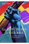 REPUBLICA EN GUERRA, LA.
