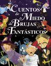 CUENTOS DE MIEDO DE BRUJAS Y FANTASTICOS REF.471-03