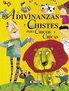 ADIVINANZAS Y CHISTES PARA CHICOS Y CHICAS REF.471-04