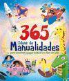365 IDEAS DE MANUALIDADES PARA DECORAR Y JUGAR TODOS LOS DIAS DEL AÑO