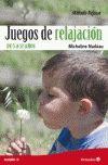 JUEGOS DE RELAJACION. DE 5 A 12 AÑOS. METODO REJOUE