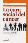 CARA SOCIAL DEL CANCER, LA.