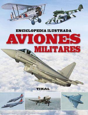 AVIONES MILITARES. ENCICLOPEDIA ILUSTRADA REF.078-08