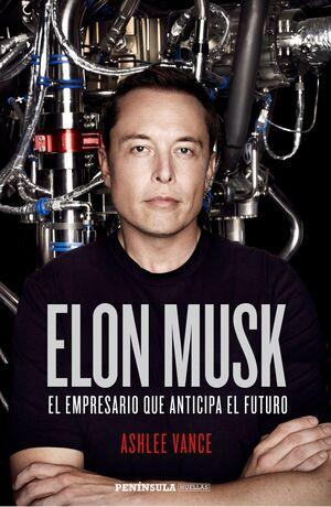 ELON MUSK. EL EMPRESARIO QUE ANTICIPA EL FUTURO