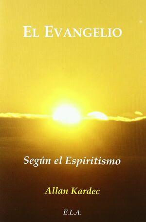 EVANGELIO, EL. SEGUN EL ESPIRITISMO