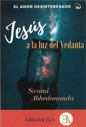 EL AMOR DESINTERESADO. JESUS A LA LUZ DEL VEDANTA