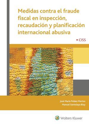 MEDIDAS CONTRA EL FRAUDE FISCAL EN INSPECCION, RECAUDACION Y PLANIFICACION INTERNACIONAL ABUSIVA