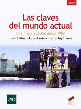 LAS CLAVES DEL MUNDO ACTUAL. UNA HISTORIA GLOBAL DESDE 1989