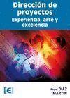 DIRECCION DE PROYECTOS. EXPERIENCIA, ARTE Y EXCELENCIA