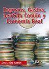 INGRESOS, GASTOS, SENTIDO COMUN Y ECONOMIA REAL