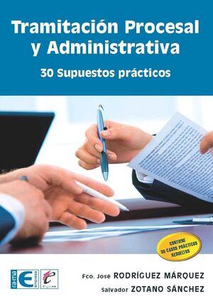 TRAMITACION PROCESAL Y ADMINISTRATIVA. 30 SUPUESTOS PRACTICOS