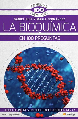LA BIOQUIMICA EN 100 PREGUNTAS
