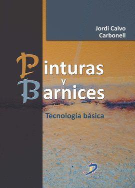 PINTURAS Y BARNICES. TECNOLOGIA BASICA