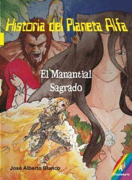 HISTORIA DEL PLANETA ALFA/2 EL MANANTIAL SAGRADO