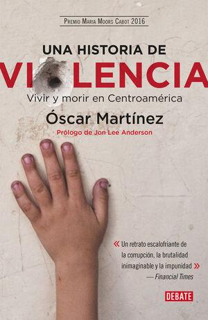 UNA HISTORIA DE VIOLENCIA. VIVIR Y MORIR EN CENTROAMÉRICA